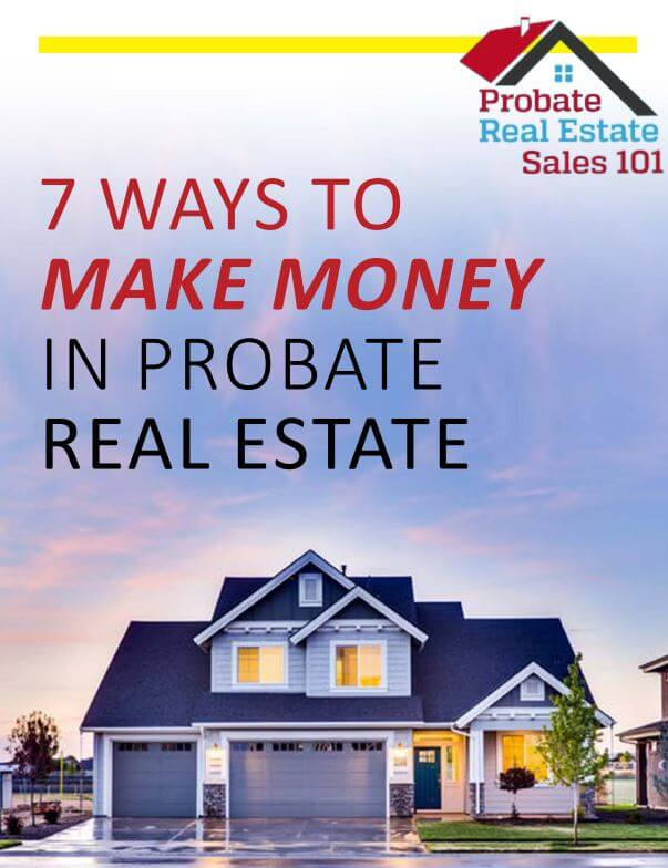 7 Ways To Make Money in Probate RE Guide Cover